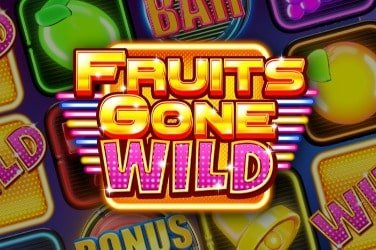 Fruits Gone Wild  Spielautomat